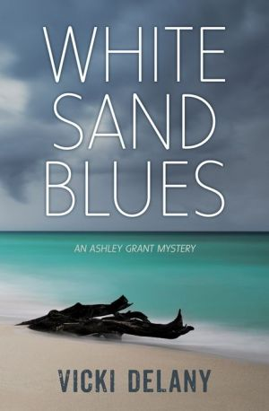 White Sand Blues: An Ashley Grant Mystery