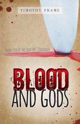 Blood and Gods: Book One of the Creators' Quatrain