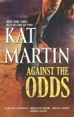 Book Cover Image. Title: Against the Odds, Author: Kat Martin