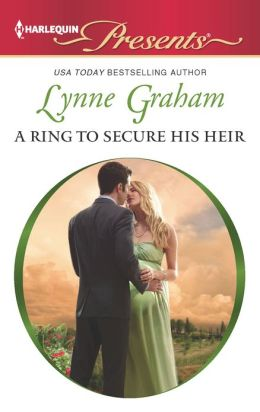 A Ring to Secure His Heir (Harlequin Presents Series #3107)