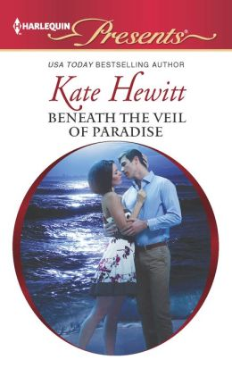 Beneath the Veil of Paradise (Harlequin Presents Series #3111)