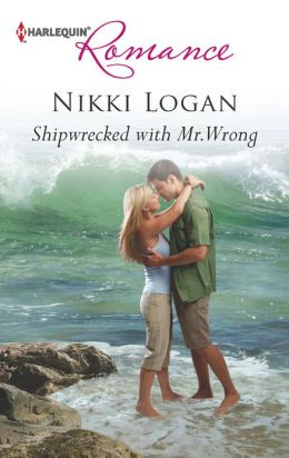 Shipwrecked with Mr. Wrong (Harlequin Romance Series #4361)