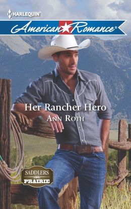 Her Rancher Hero (Harlequin American Romance Series #1436)