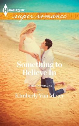 Something to Believe In (Harlequin Super Romance Series #1826)