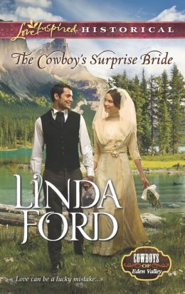 The Cowboy's Surprise Bride (Love Inspired Historical Series)