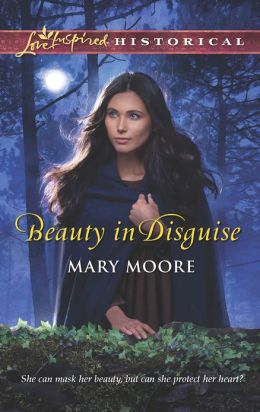 Beauty in Disguise (Love Inspired Historical Series)