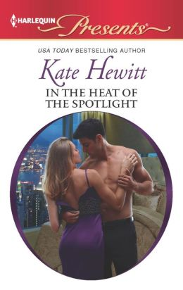 In the Heat of the Spotlight (Harlequin Presents Series #3117)