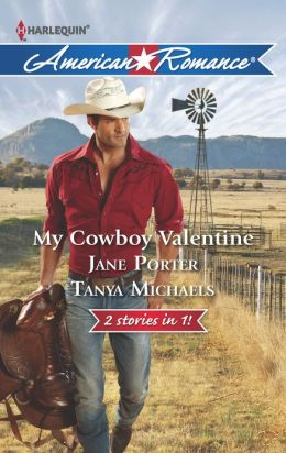 My Cowboy Valentine: Be Mine, Cowboy\Hill Country Cupid (Harlequin American Romance Series #1438)