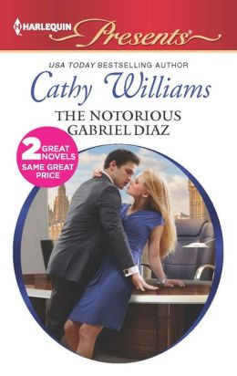 The Notorious Gabriel Diaz (Harlequin Presents Series #3125)