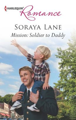 Mission: Soldier to Daddy (Harlequin Romance Series #4369)
