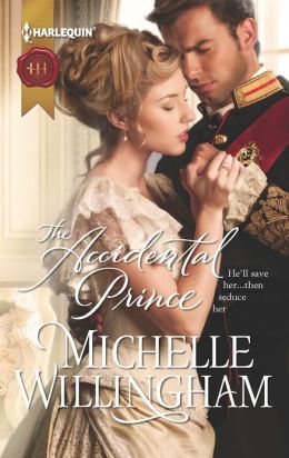 The Accidental Prince (Harlequin Historical Series #1128)