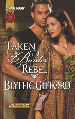 Taken by the Border Rebel (Harlequin Historical Series #1130)