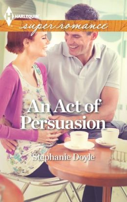 An Act of Persuasion (Harlequin Super Romance Series #1838)