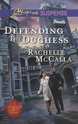 Defending the Duchess (Love Inspired Suspense Series)