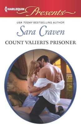 Count Valieri's Prisoner (Harlequin Presents Series #3135)