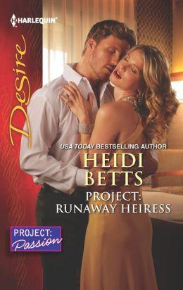 Project: Runaway Heiress (Harlequin Desire Series #2225)