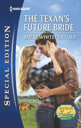 The Texan's Future Bride (Harlequin Special Edition Series #2256)