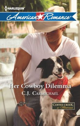 Her Cowboy Dilemma (Harlequin American Romance Series #1446)