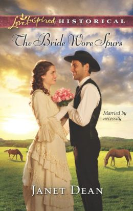 The Bride Wore Spurs (Love Inspired Historical Series)
