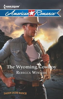 The Wyoming Cowboy (Harlequin American Romance Series #1451)