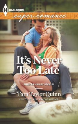 It's Never Too Late (Harlequin Super Romance Series #1853)
