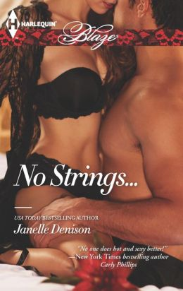 No Strings... (Harlequin Blaze Series #754)
