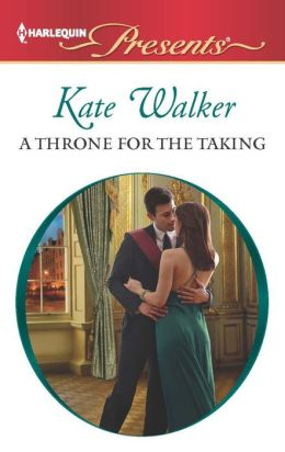 A Throne for the Taking (Harlequin Presents Series #3151)
