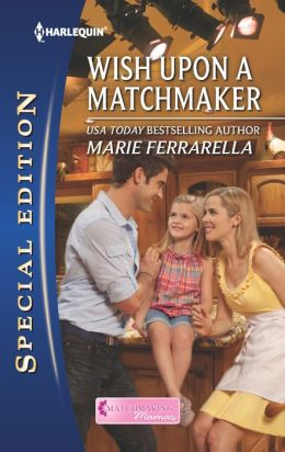 Wish Upon a Matchmaker (Harlequin Special Edition Series #2264)