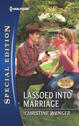Lassoed into Marriage (Harlequin Special Edition Series #2268)