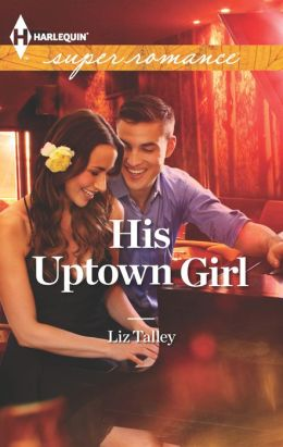 His Uptown Girl (Harlequin Super Romance Series #1854)