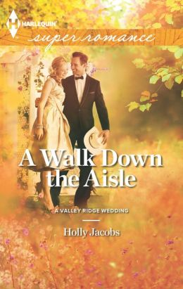 A Walk Down the Aisle (Harlequin Super Romance Series #1858)