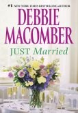 Book Cover Image. Title: Just Married, Author: Debbie Macomber