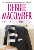 Book Cover Image. Title: The Bachelor Prince, Author: Debbie Macomber
