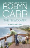 Book Cover Image. Title: The Newcomer, Author: Robyn Carr