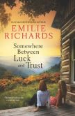 Book Cover Image. Title: Somewhere Between Luck and Trust, Author: Emilie Richards