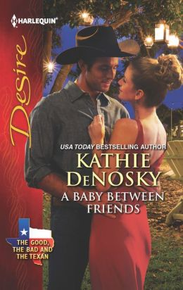 A Baby Between Friends (Harlequin Desire Series #2242)