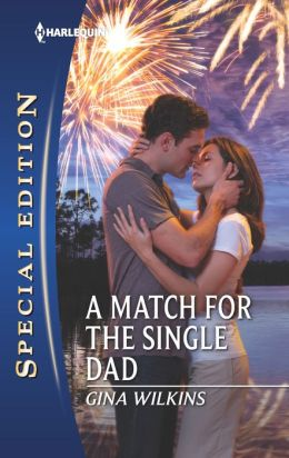 A Match for the Single Dad (Harlequin Special Edition Series #2272)