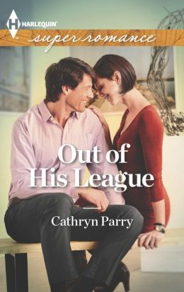 Out of His League (Harlequin Super Romance Series #1863)
