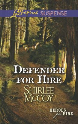 Defender for Hire (Love Inspired Suspense Series)