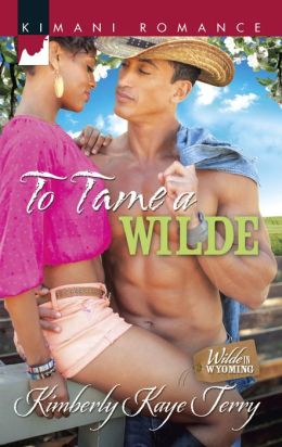 To Tame a Wilde (Harlequin Kimani Romance Series #341)