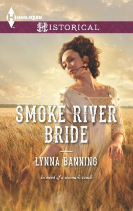 Smoke River Bride (Harlequin Historical Series #1147)