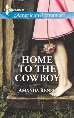 Home to the Cowboy (Harlequin American Romance Series #1464)