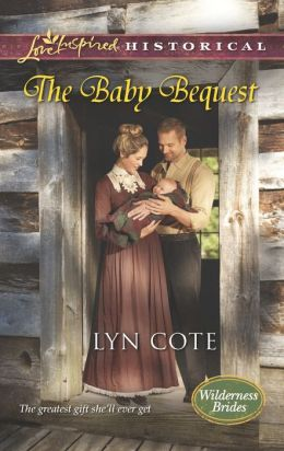 The Baby Bequest (Love Inspired Historical Series)