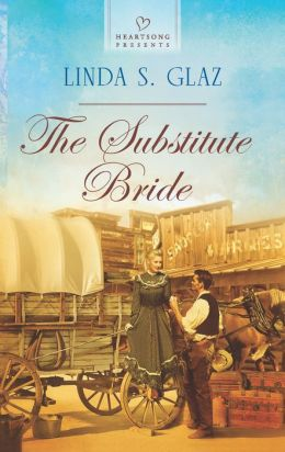 The Substitute Bride (Heartsong Presents Series #1058)