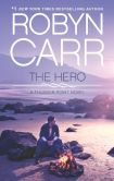 Book Cover Image. Title: The Hero, Author: Robyn Carr