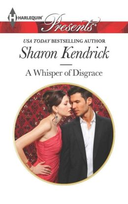 A Whisper of Disgrace (Harlequin Presents Series #3170)