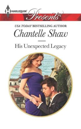 His Unexpected Legacy (Harlequin Presents Series #3175)