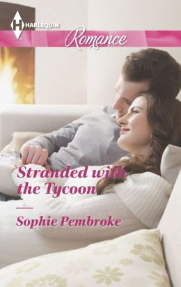 Stranded with the Tycoon (Harlequin Romance Series #4394)