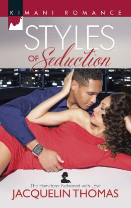 Styles of Seduction (Harlequin Kimani Romance Series #346)