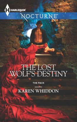The Lost Wolf's Destiny (Harlequin Nocturne Series #167)